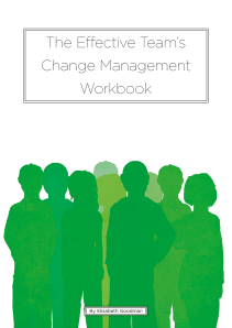 The Effective Team's Change Management Workbook
